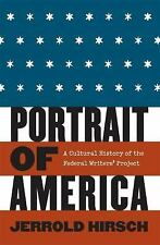 Portrait of America: A Cultural History of the Federal Writers' Project Hirsch,