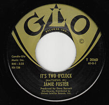 JAMIE FOSTER - Glo 3060 - It's Two O'Clock / Julie Anne - 1960 TEEN 45 VG+