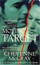 Moving Target by Cheyenne McCray VG C (2008, PB) Comb ship 25¢ ea add'l book