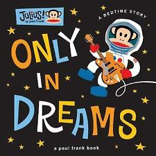 Only in Dreams: A Bedtime Story Julius!)