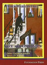 When Markets Fail: Race and Economics (University Casebook Series)-ExLibrary
