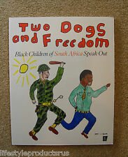 TWO DOGS AND FREEDOM BLACK CHILDREN OF SOUTH AFRICA SPEAK OUT SOWETO SCHOOL BOOK
