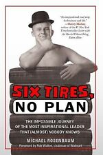 Six Tires, No Plan : The Impossible Journey of the Most Inspirational Leader...