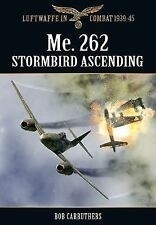 The Me. 262 Stormbird Ascending (Luftwaffe in Combat 1939-45), Carruthers, Bob