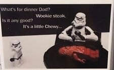 What's for dinner? Wookie Steak. Is it good? It's a little Chewy Star war Magnet
