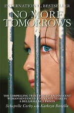 No More Tomorrows: The Compelling True Story of an Inno - Corby, Schapell NEW Pa