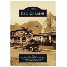 Images of America: Kew Gardens by Carl Ballenas (2014, Paperback)
