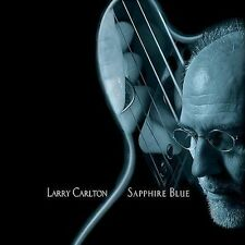 LARRY CARLTON - Sapphire Blue, Fourplay, Scarce 2003 Blues CD, NEW