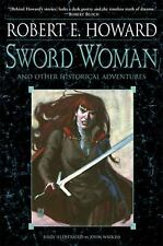 The Sword Woman and Other Historical Adventures by Robert E. Howard (2011,...