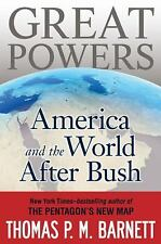 Great Powers: America and the World After Bush by Thomas P.M. Barnett