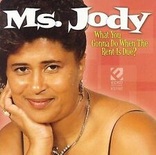 What You Gonna Do When the Rent Is Due by Ms. Jody (CD, Nov-2006, Ecko Records)