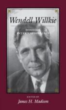 Wendell Willkie: Hoosier Internationalist-ExLibrary