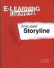 E-Learning Uncovered: Articulate Storyline by Desiree Pinder and Diane Elkins...