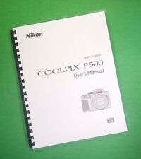 COLOR PRINTED Nikon Camera P500 Manual, User Guide 252 Pages FREE SHIPPING