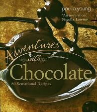 Adventures with Chocolate : 80 Sensational Recipes by Paul A. Young (2011,...