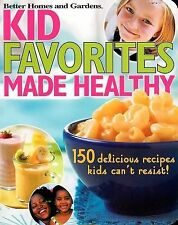BETTER HOMES & GARDENS KID FAVORITES MADE HEALTHY