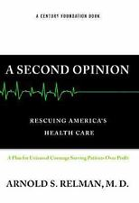 A Second Opinion: Rescuing America's Health Care, Dr. Arnold Relman, Good Condit