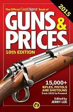 The Official Gun Digest Book of Guns & Prices 2015 (Official Gun Digest Book of