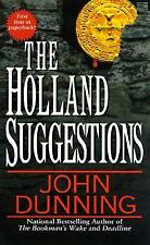 The Holland Suggestions by John Dunning (1997, Paperback)
