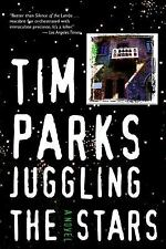 Juggling the Stars by Tim Parks (2013, Paperback)