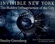 Invisible New York: The Hidden Infrastructure of the City (Creating the North A