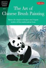 The Art of Chinese Brush Painting Artist's Library)