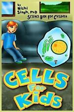 Cells for Kids (Science Book for Children) by Nishi Singh (2014, Paperback)