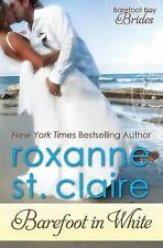 Barefoot in White (Barefoot Bay Brides) (Volume 1) by St. Claire, Roxanne