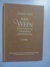 Der Wein ~ seine Bereitung Behandlung und Untersuchung Fachbuch 1952 Prof.E.Vogt