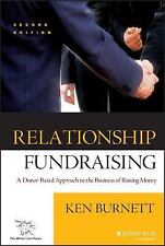 Relationship Fundraising : A Donor-Based Approach to the Business of Raising...