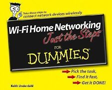 Wi-Fi Home Networking Just the Steps for Dummies by Keith Underdahl (2006, Pa...