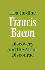 Francis Bacon: Discovery and the Art of Discourse by Lisa Jardine (2009,...