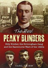The Real Peaky Blinders: Billy Kimber, the Birmingham Gang and (PB) 1858585309
