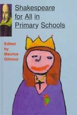 Shakespeare for All: The Primary School : An Account of the Rsa Shakespeare in S