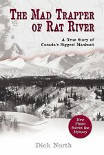 Mad Trapper of Rat River: A True Story Of Canada's Biggest Manhunt by North, Di