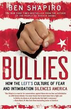 Bullies : How the Left's Culture of Fear and Intimidation Silences Americans...