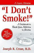 """I Don't Smoke!"": A Guidebook to Break Your Addiction to Nicotine (Joyous Advent"