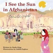 I See the Sun In ... Ser.: I See the Sun in Afghanistan 0 by Dedie King...