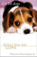 DVD FOR DOGS - WHILE YOU ARE GONE - DOG CARE  VIDEO NEW