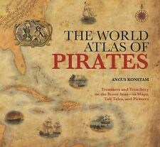 World Atlas of Pirates: Treasures And Treachery On The Seven Seas--In Maps, Tall