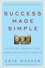 Success Made Simple : An Inside Look at Why Amish Businesses Thrive (Hardcover)