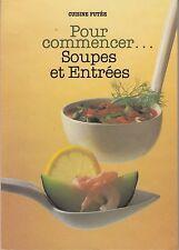 POUR COMMENCER...SOUPES ET ENTREES / CUISINE FUTEE / GRUND
