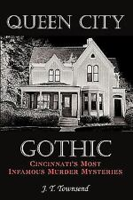 Queen City Gothic: Cincinnati's Most Infamous Murder Mysteries