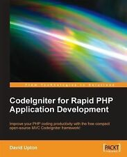Codeigniter for Rapid Php Application Development by David Upton (2007,...