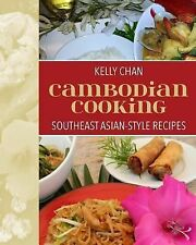 Cambodian Cooking, Southeast Asian-Style Recipes by Kelly Chan (2014, Paperback)