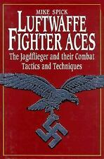 Luftwaffe Fighter Aces: The Jagdflieger and Their Combat Tactics and Techniques