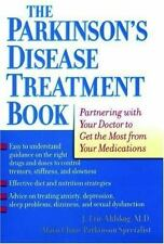 The Parkinson's Disease Treatment Book : Partnering with Your Doctor to Get...