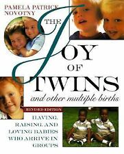 The Joy of Twins and Other Multiple Births: Having, Raising, and Loving Babies W