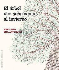 El Arbol Que Sobrevivio Al Invierno by Mary Fahy (2016, Paperback)