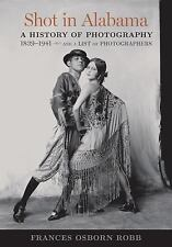 Shot in Alabama  A History of Photography 1839-1941, and a List of Photographers